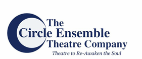 THE CIRCLE ENSEMBLE THEATRE COMPANY:theater to re-awaken the soul